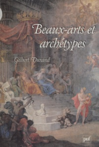 Gilbert Durand - Beaux-arts et archétypes - La religion de l'art.