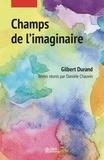 Gilbert Durand - Champs de l'imaginaire.