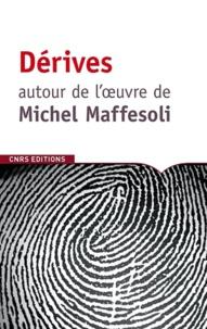 Gilbert Durand - Dérives autour de l'oeuvre de Michel Maffesoli.