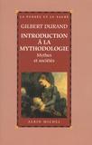 Gilbert Durand - Introduction à la mythodologie - Mythes et sociétés.