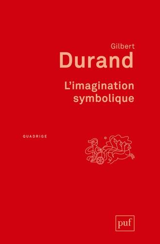 Gilbert Durand - L'imagination symbolique.