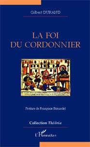 Gilbert Durand - La foi du cordonnier.