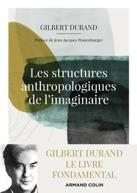 Gilbert Durand - Les structures anthropologiques de l'imaginaire.