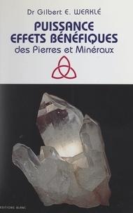 Gilbert E. Werklé - Puissance, effets bénéfiques des pierres et minéraux.