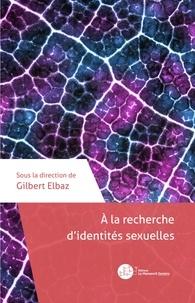 Gilbert Elbaz - A la recherche d'identités sexuelles.