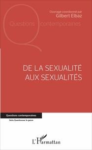 Gilbert Elbaz - De la sexualité aux sexualités.