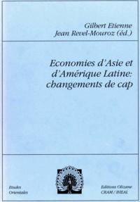 Gilbert Etienne et Jean Revel-Mouroz - Économies d'Asie et d'Amérique latine: changements de cap.