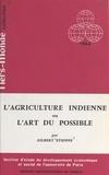 Gilbert Etienne et  Institut d'Étude du Développem - L'agriculture indienne - Ou L'art du possible.