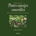 Gilbert Fabiani - Abécédaire des plantes sauvages comestibles - Recettes des champs, recettes rustiques.