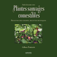 Abécédaire des plantes sauvages comestibles - Recettes des champs, recettes rustiques.pdf