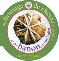 Gilbert Fabiani - Du fromage de chèvre en général et du Banon en particulier.