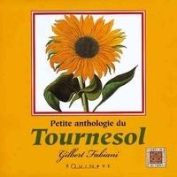 Gilbert Fabiani - Petite anthologie du tournesol.