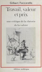 Gilbert Faccarello - Travail, valeur et prix : une critique de la théorie de la valeur.