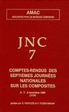 Gilbert Fantozzi et  Collectif - Comptes-rendus sur les septièmes Journées Nationales sur les Composites - JNC 7, 6-7-8 Novembre 1990, Lyon.