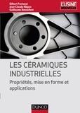 Gilbert Fantozzi et Jean-Claude Niepce - Les céramiques industrielles - Propriétés, mise en forme et applications.