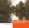 Gilbert Fillinger et Sylvain Dournel - Art, villes & paysage - Hortillonnages Amiens 2010-2012.