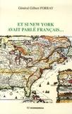 Gilbert Forray - Et si New York avait parlé français....