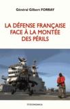 Gilbert Forray - La défense française face à la montée des périls.