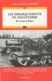 Gilbert Forray - Les débarquements en Angleterre - De César à Hitler.