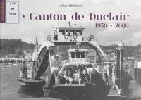 Gilbert Fromager - Le canton de Duclair, 1950-2000 - De la photo de reportage de presse, à la carte photo ancienne (complément des tomes I et II).
