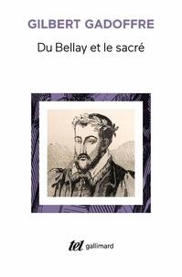 Gilbert Gadoffre - Du Bellay et le sacré.