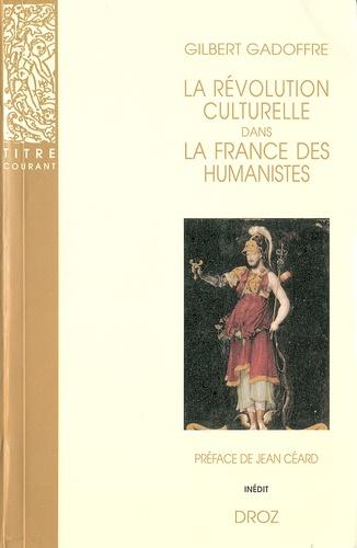 La révolution culturelle dans la France des humanistes. Guillaume Budé et François Ier