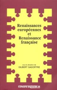 Gilbert Gadoffre - Renaissances européennes et Renaissance française.