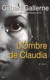 Gilbert Gallerne - L'Ombre de Claudia.