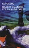 Gilbert Gallerne - Les salauds du lac.