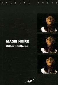 Gilbert Gallerne - Magie noire.