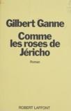 Gilbert Ganne - Comme les roses de Jéricho.