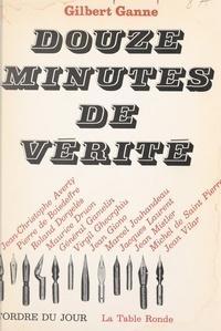 Gilbert Ganne - Douze minutes de vérité.