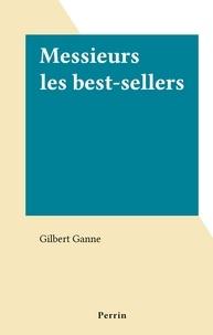 Gilbert Ganne - Messieurs les best-sellers.
