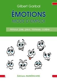 Gilbert Garibal et Docteur Gilbert Garibal - Émotions mode d'emploi.