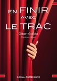 Gilbert Garibal - En finir avec le trac.