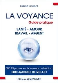 Gilbert Garibal et Docteur Gilbert Garibal - La voyance guide pratique.
