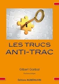 Gilbert Garibal et Docteur Gilbert Garibal - Les trucs anti-trac.