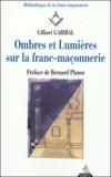 Gilbert Garibal - Ombres et Lumières sur la Franc-Maçonnerie.