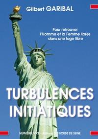 Gilbert Garibal - Turbulences initiatiques.