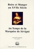 Gilbert Garrier - Boire et manger au XVIIe siècle au temps de la Marquise de Sévigné.