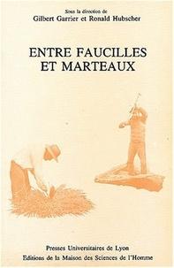 Gilbert Garrier et Ronald Hubscher - Entre faucilles et marteaux - Pluriactivités et stratégies paysannes.
