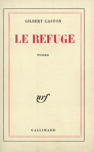 Gilbert Gaston - Le refuge.