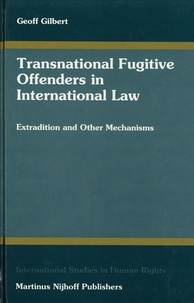 Transnational Fugitive Offenders in International Law - Extraditions and Other Mechanisms.pdf
