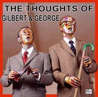 Gilbert & George - The thought of Gilbert & George.