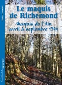 Gilbert Gonthier - Le maquis de Richemond - Avril à septembre 1944.