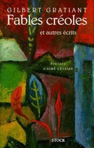 Gilbert Gratiant - Fables créoles et autres écrits.