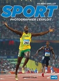 Gilbert Grellet - Sport - Photographier l'exploit.