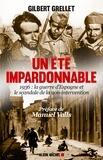 Manuel Valls et Gilbert Grellet - Un été impardonnable - 1936 : la Guerre d'Espagne et le scandale de la non-intervention.