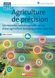 Gilbert Grenier - Agriculture de précision - Comprendre et mettre en oeuvre les bases de la révolution agronomique.