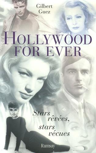 Gilbert Guez - Hollywood for ever - Stars rêvées, stars vécues.